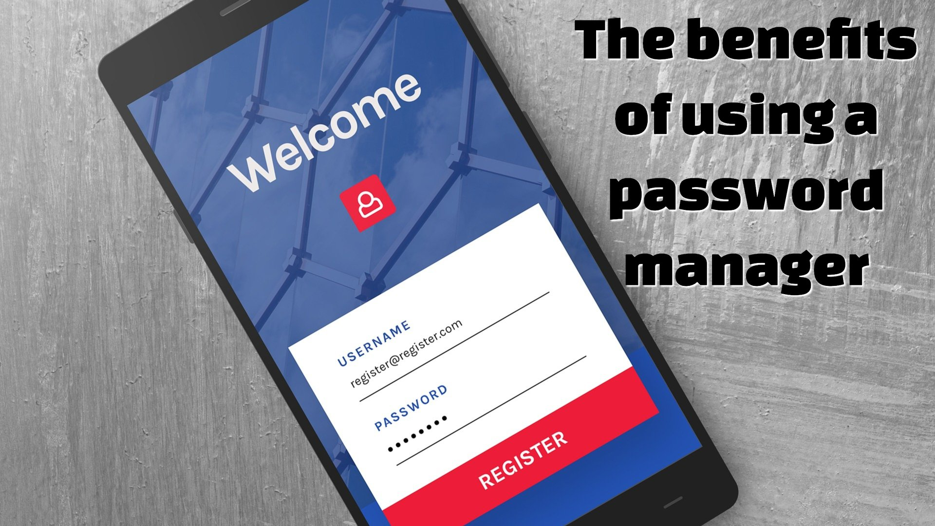 The Benefits Of Using A Password Manager