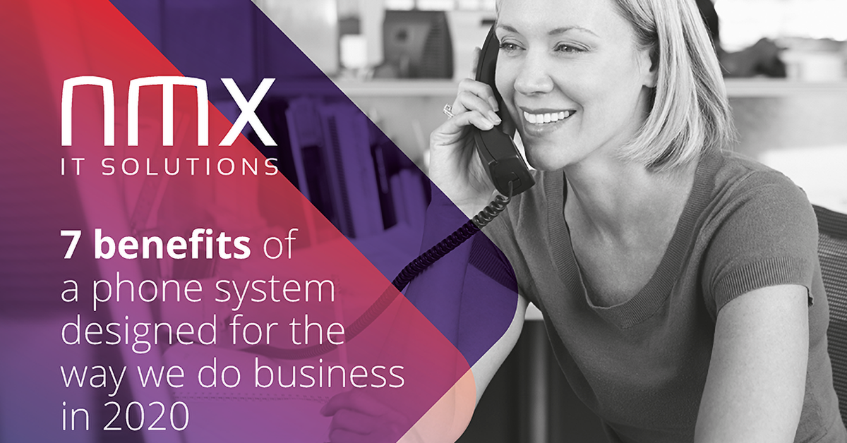 7 Benefits Of A Phone System Designed For The Way We Do Business in 2020