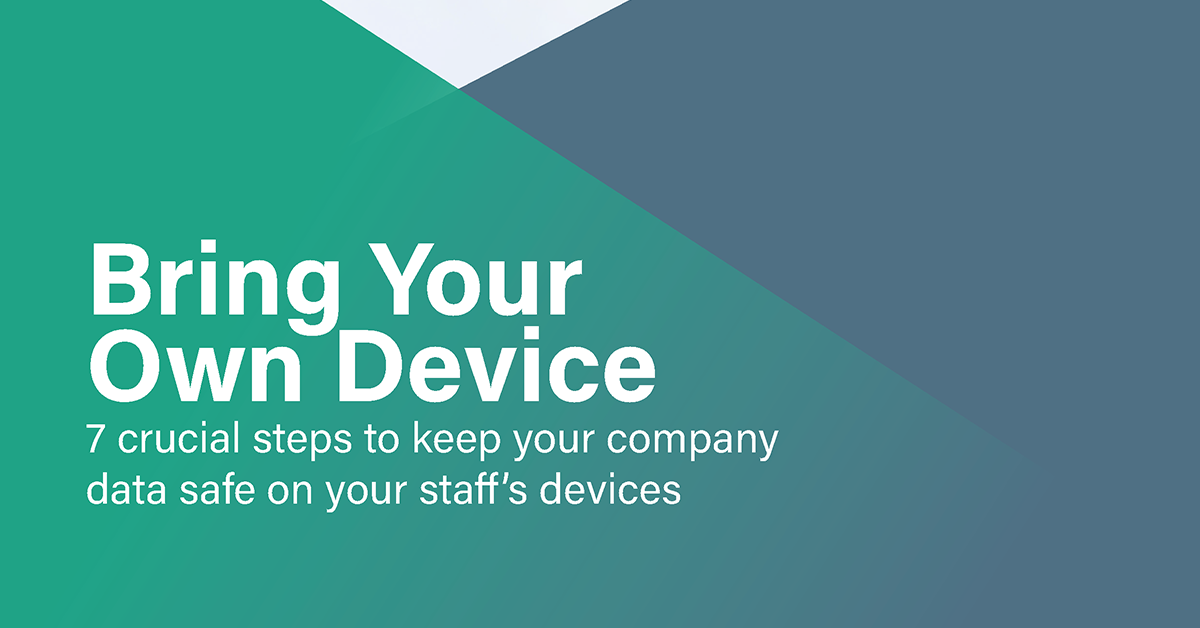 How To Keep Your Business Data Safe While Your Team Are Using Their Own Devices